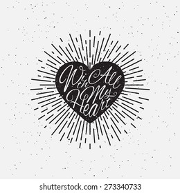 'With All My Heart' vintage grunge hand lettering with heart and rays for t-shirt apparel, print, poster, card design etc. Vector Illustration.