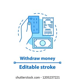 Withdraw money concept icon. Cashless payment.  E-payment idea thin line illustration. Hand holding credit card, receipt, banknote. Vector isolated outline drawing. Editable stroke