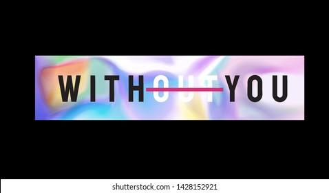 without you slogan on rainbow metallic background