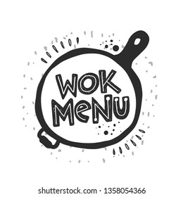 Wok menu. Traditional chinese and thai cuisine. Hand drawn vector illustration for menu, cafe, restaurant, bar, poster, banner, emblem, sticker, logo, label, asian festival