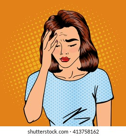 Woman has a Headache. Female Stress. Exhausted Pop Art Girl. Vector illustration