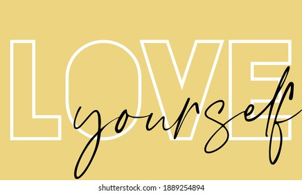 Woman inspirational love yourself slogan typography print - Motivational message graphic text pattern for girl tee - t shirt and sticker