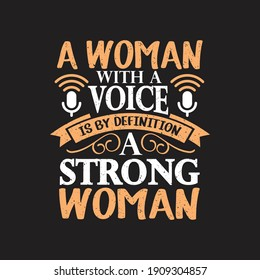 a woman with a voice is by definition a strong woman - women's day typographic quotes design vector.