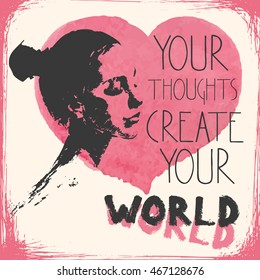 Woman young close eyes portrait with pink watercolor heart. Your thoughts create your world lettering inscription.
