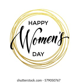 Women Day gold glitter greeting card and text lettering. Golden circle rings on luxury white background for 8 March Woman holiday.