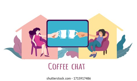 Women in virtual coffee chat in corona virus self isolation. Online meeting, coffeetime break. Friends talk and drink tea in their houses in covid-19 quarantine. Vector