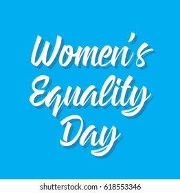 women's equality day, text design. Vector calligraphy. Typography poster. Usable as background.