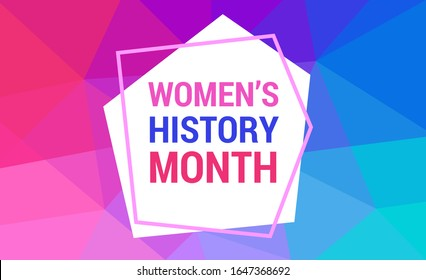 Women's History Month is celebrated in march. Text on the background abstract low poly style. Banner, poster Women s History Month in the red, pink, blue colors for social media.