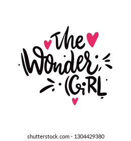 The Wonder Girl phrase. Hand drawn vector lettering. Isolated on white background. Motivation quote. - Shutterstock ID 1304429380