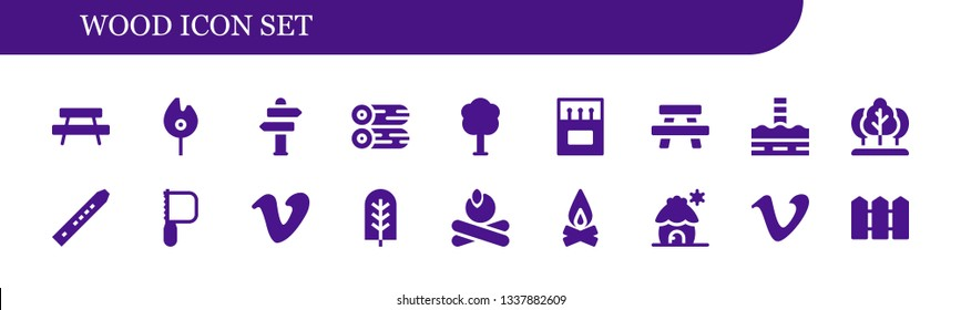 wood icon set. 18 filled wood icons.  Simple modern icons about  - Bench, Match, Sign Post, Woods, Tree, Matches, Table, North pole, Flute, Saw, Vimeo, Campfire, Cabin, Fence