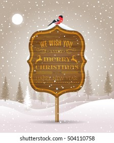 Wooden sign board with Christmas greeting on winter landscape with snow-covered forest and bullfinch. Holiday winter landscape background with winter tree. Merry Christmas and Happy New Year. Vector.