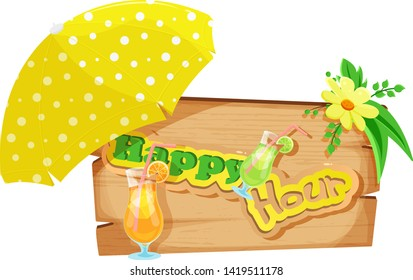 Wooden sign with happy hour text and cocktail in summer feeling