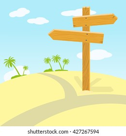 Wooden signpost at crossroads in desert on sunny day. Vector illustration