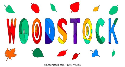 Woodstock. Multicolored inscription and colorful leaves. Bright contrast letters. Inscription for banners, posters, prints and clothes.
