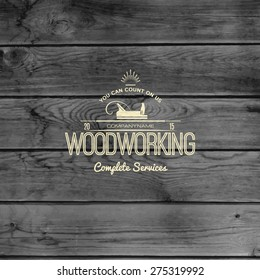 Woodworking badges logos and labels for any use, on wooden background texture