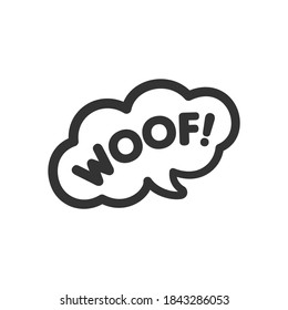 Woof! text in a speech bubble balloon. Cartoon comics dog bark sound effect and lettering. Simple black and white outline flat vector illustration design on white background.