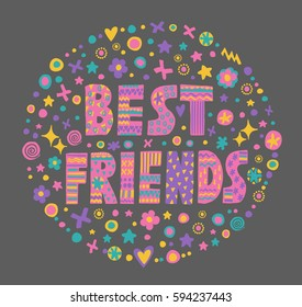 "Word art ""Best friends"" with bright cartoon decorative elements.Isolated on blackbackground.Kids quote design.Drawing for prints on t-shirts and bags or poster.Vector"