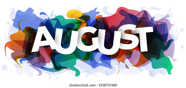 The word ''August'' on abstract colorful background. Vector illustration.