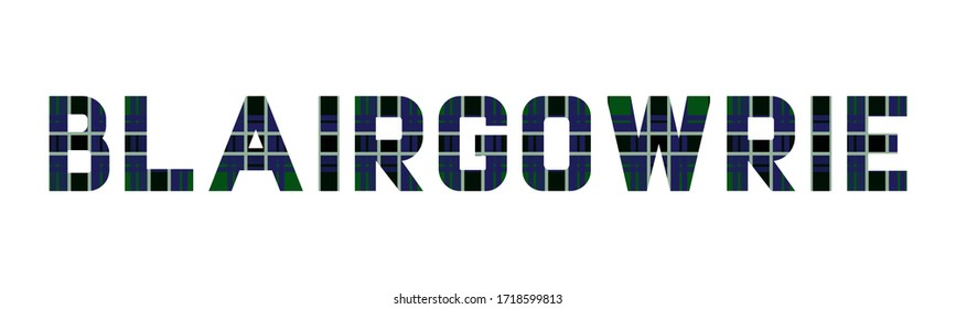 """The word """"Blairgowrie"""" composed of letters from Blairgowrie tartan. White background."""
