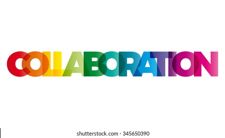 The word Collaboration. Vector banner with the text colored rainbow.