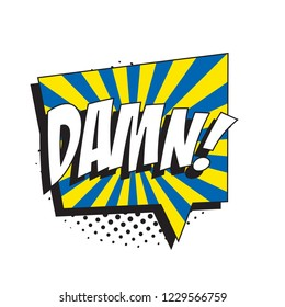 word damn! in retro comic speech bubble with halftone dotted shadow. vector illustration easy to edit and customize. eps10