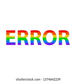 Word error in the colors of the flag lgbt on a white isolated background. Vector illustration.