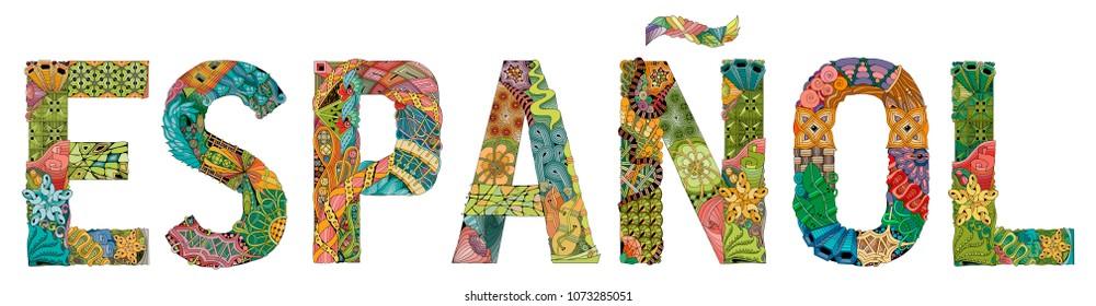 Word espanol. In Spanish. Vector decorative zentangle object