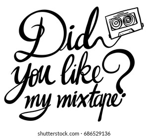 Word expression for did you like my mixtape illustration