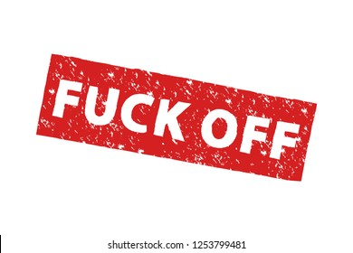 Word of Fuck off in red grunge stamp on white background. Vector illustration eps 10.