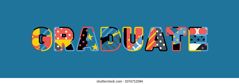 The word GRADUATE concept written in colorful abstract typography. Vector EPS 10 available.