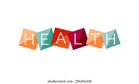 Word health concept on color geometric shapes. Banner, web button. Web illustration or message for online web site, presentation or application
