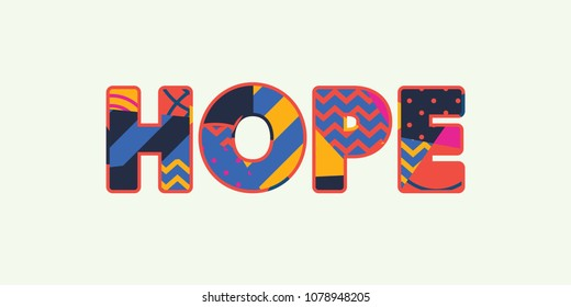 The word HOPE concept written in colorful abstract typography. Vector EPS 10 available.