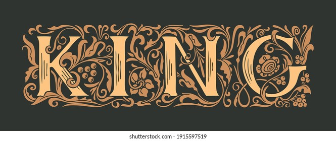 The word King. Luxury lettering in ornate initial letters on black background in vintage style. Golden royal inscription for print on t-shirt, clothes, pillows, mugs, cards, invitations, labels, logos