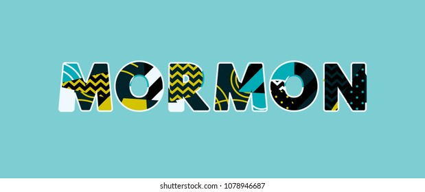 The word MORMON concept written in colorful abstract typography. Vector EPS 10 available.