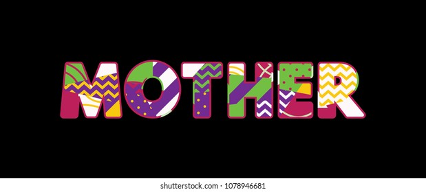 The word MOTHER concept written in colorful abstract typography. Vector EPS 10 available.