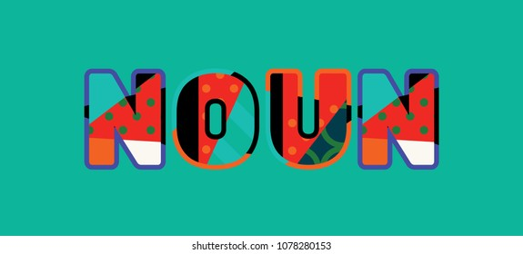 The word NOUN concept written in colorful abstract typography. Vector EPS 10 available.