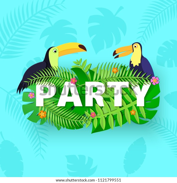 Word PARTY composition with jungle leaves flowers toucans on blue background in paper cut style. Tropical birds white letters for design poster, banner, flyer T-shirt . Vector card illustration