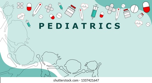 Word pediatrics with healthcare icons, including a pill and medicine bottles, drugs, syringes, hearts and Adhesive bandage and silhouettes of children. Vector illustration
