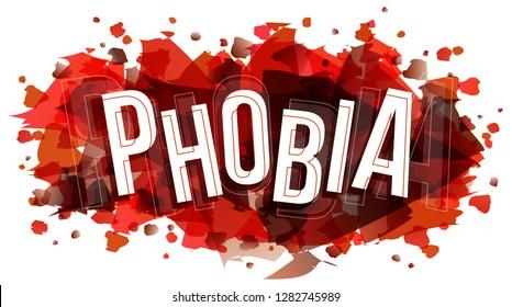 The word Phobia, vector creative illustration.