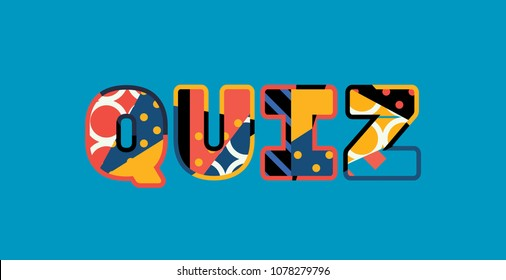 The word QUIZ concept written in colorful abstract typography. Vector EPS 10 available.