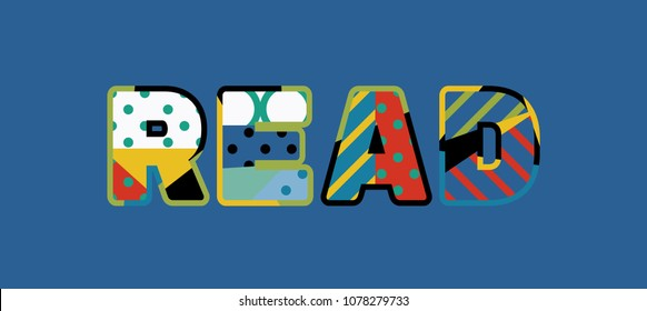 The word READ concept written in colorful abstract typography. Vector EPS 10 available.