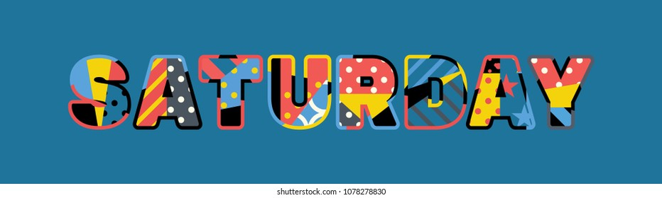 The word SATURDAY concept written in colorful abstract typography. Vector EPS 10 available.