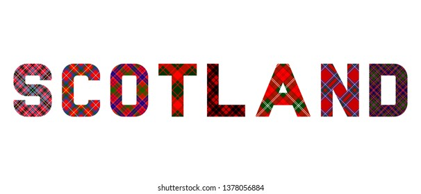 """The word """"Scotland"""" composed  of letters from the Scottish district tartans (with a predominance of red)"""