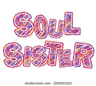 word soul sister. Vector word pencil letters. color the word with a marker