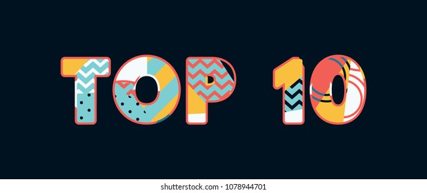 The word TOP 10 concept written in colorful abstract typography. Vector EPS 10 available.
