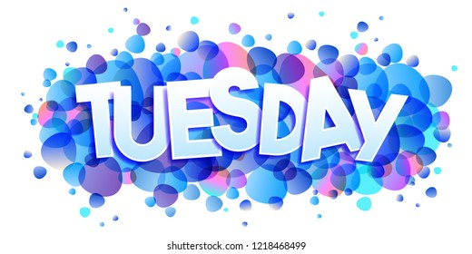 The word Tuesday. Creative vector banner
