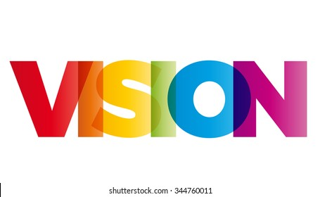 The word Vision. Vector banner with the text colored rainbow.