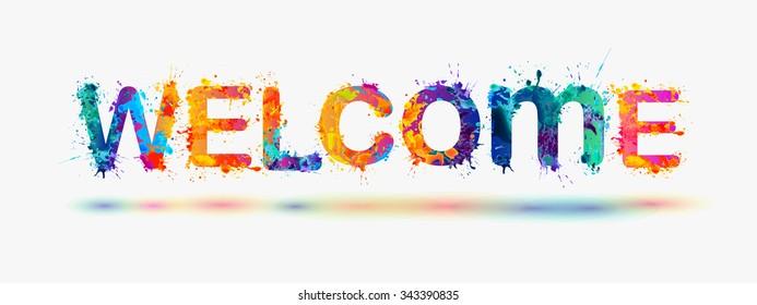 "word ""WELCOME"". Splash paint"
