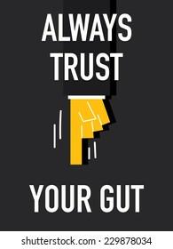 Words ALWAYS TRUST YOUR GUT