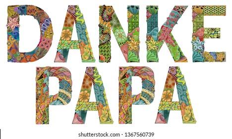 Words DANKE PAPA. Thanks dad in German. Vector decorative zentangle object